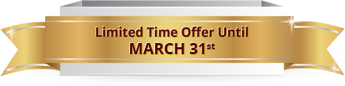 Limited Time Pffer Until March 31st