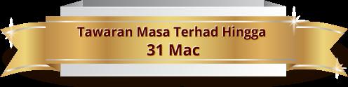 Tawaran Masa Terhad Hingga 31 Mac
